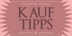 Kauf-Tipps